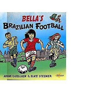 Bella's Brazilian Football (Bella Balistica) [Illustrated]