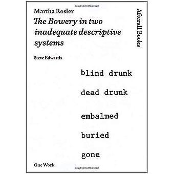 Martha Rosler: Bowery i två otillräcklig beskrivande system (Afterall)