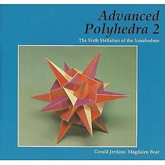 Advanced Polyhedra 2: The Sixth Stellation of the Icosahedron