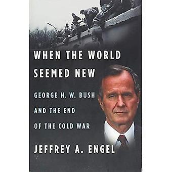 När världen verkade nya: George H. W. Bush och slutet av det kalla kriget