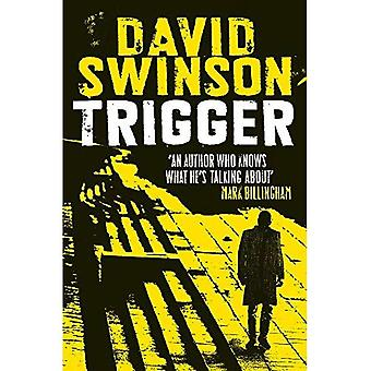 Trigger: The gritty new thriller by a former Major� Crimes detective