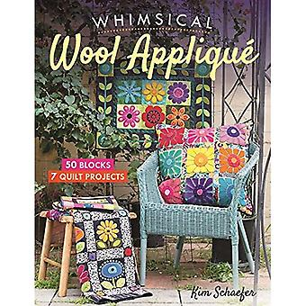 Whimsical Wool Applique: 50� Blocks, 7 Quilt Projects