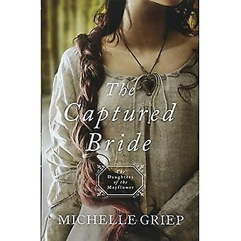 The Captured Bride: Daughters of the Mayflower - Book 3 (Daughters of the Mayflower)