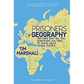 Prisoners of Geography - Ten Maps That Tell You Everything You Need to