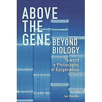 Ovanför genen, bortom biologi: mot en filosofi om epigenetik