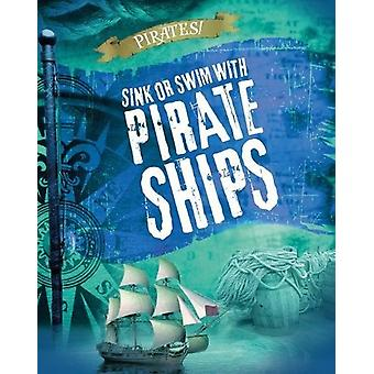 Sink or Swim with Pirate Ships by Liam O'Donnell - 9781474745437 Book