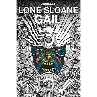 Lone Sloane - Gail by Philippe Druillet - 9781785864209 Book