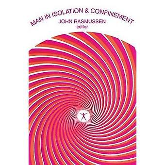 Man in Isolation  Confinement by Rasmussen & John
