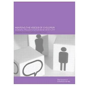 Hearing the Voices of Children Social Policy for a New Century by Hallet and Prout