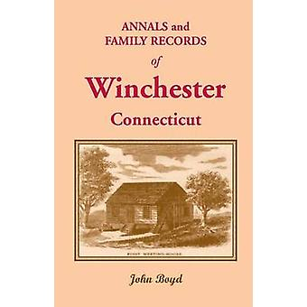 Annals and Family Records of Winchester Connecticut by Boyd & John