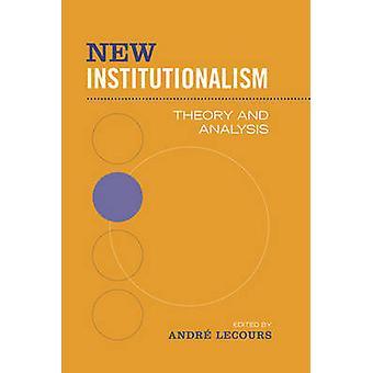 Nuovo istituzionalismo teoria e analisi di Lecours & Andr