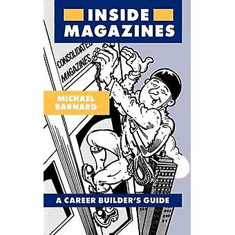 Inside Magazines A Career Builders Guide by Barnard & Michael