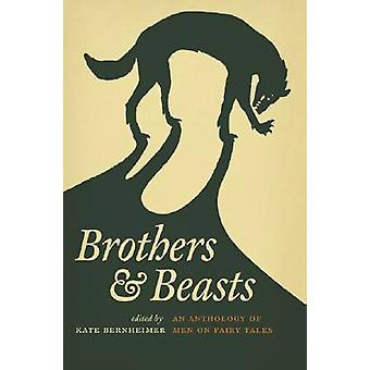 Brothers  Beasts An Anthology of Men on Fairy Tales by Zipes & Jack