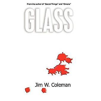 Glass by Coleman & Jim W.