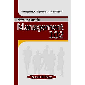 Management 102 by Pierce & Kenneth