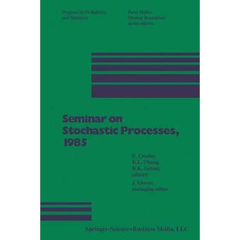 Seminar on Stochastic Processes 1985 by Cinlar