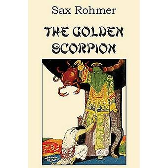 The Golden Scorpion by Rohmer & Sax