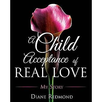 A Child Acceptance of Real Love by Redmond & Diane