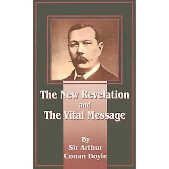 The New Revelation and the Vital Message by Doyle & Arthur Conan