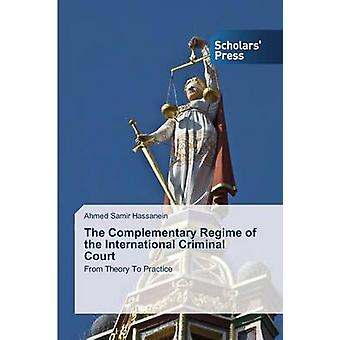 The Complementary Regime of the International Criminal Court by Hassanein Ahmed Samir