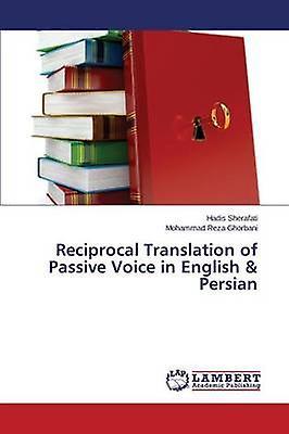 Reciprocal Translation of Passive Voice in English  Persian by Sherafati Hadis