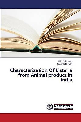 Characterization Of Listeria from Animal product in India by Biswas Bikash