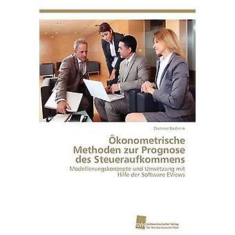 konometrische Methoden zur Steueraufkommens des Prognose da Bédénik Dietmar