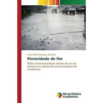 Perenidade do fim by Rodrigues da Costa Paulo Victor