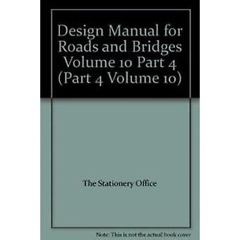 Design Manual for Roads and Bridges - Volume 10 by The Stationery Offi