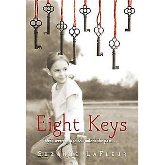 Eight Keys by Suzanne M LaFleur - 9780375872136 Book