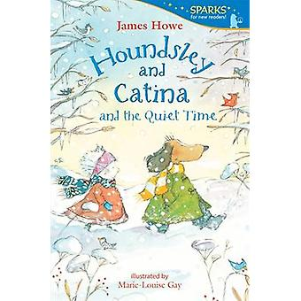 Houndsley and Catina and the Quiet Time by James Howe - Marie-Louise