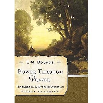 Power Through Prayer by Edward M Bounds - 9780802456625 Book