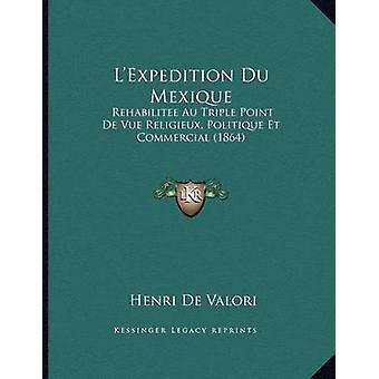 L'Expedition Du Mexique - Rehabilitee Au Triple Point de Vue Religieux