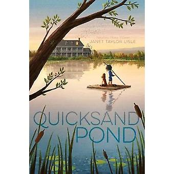 Quicksand Pond by Janet Taylor Lisle - 9781481472227 Book