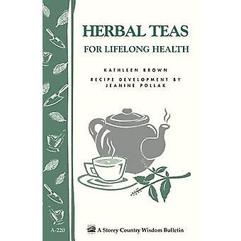 Herbal Teas for Lifelong Health - Storey's Country Wisdom Bulletin A-2