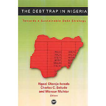 The Debt Trap in Nigeria - Towards a Sustainable Debt Strategy by Char