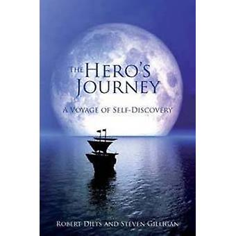 The Hero's Journey - A Voyage of Self Discovery by Steven Gilligan - R