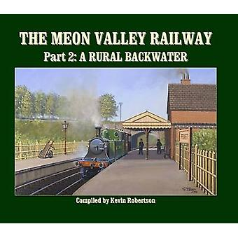 The Meon Valley Railway - A Rural Backwater - Pt. 2 by Kevin  Robertson