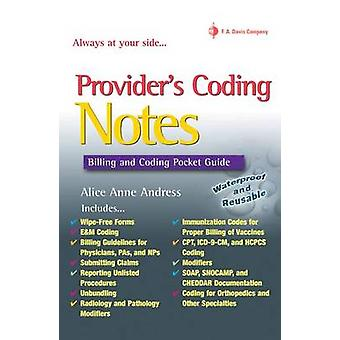Provider's Coding Notes - Billing and Coding Pocket Guide by Alice Ann