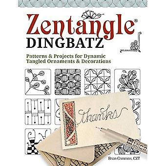 Zentangle Dingbats: Patterns� & Projects for Tangled Ornaments and Decorations
