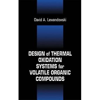 Design of Thermal Oxidation Systems for Volatile Organic Compounds by Lewandowski & David A.