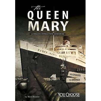 Queen Mary A Chilling Interactive Advent by Doeden Matt
