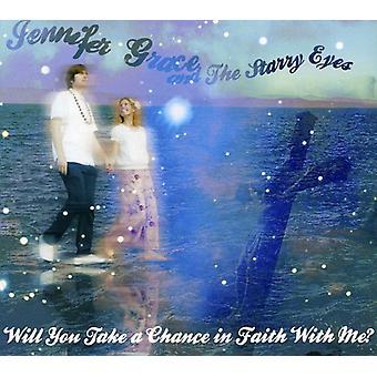 Jennifer Grace & Starry Eyes - nehmen Sie eine Chance im Glauben mit mir [CD] USA Import