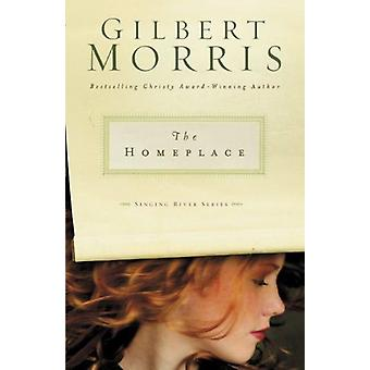 The Homeplace by Gilbert Morris - 9780310252320 Book
