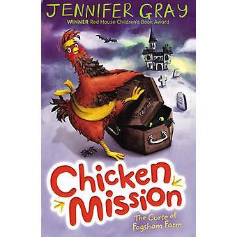 Misión - la maldición de Fogsham granja - libro 2 (principal) de pollo por Jennifer