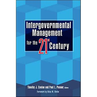 Intergovernmental Management for the 21st Century by Timothy J. Conla