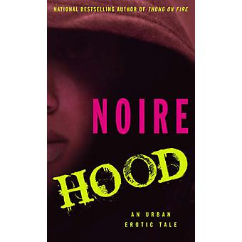 Hood - An Urban Erotic Tale by Noire - 9781416533030 Book