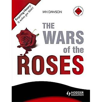 The Enquiring History - The Wars of the Roses - England 1450-1485 by Ia