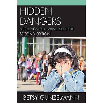 Hidden Dangers - Subtle Signs of Failing Schools by Betsy Gunzelmann -