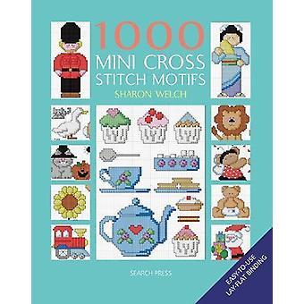 1000 Mini Cross Stitch Motifs by Sharon Welch - 9781782215868 Book